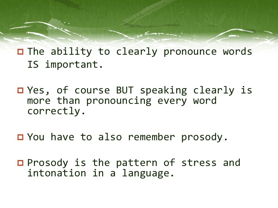 The ability to clearly pronounce words
