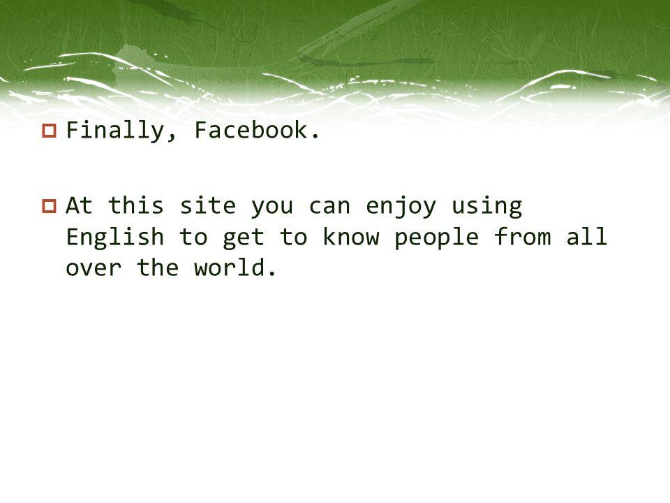 Finally, Facebook.