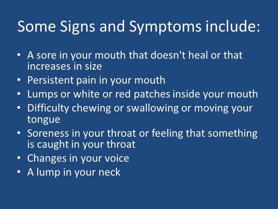 Some Signs and Symptoms include: