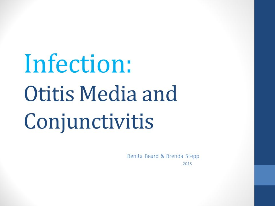 Infection: Otitis Media and Conjunctivitis