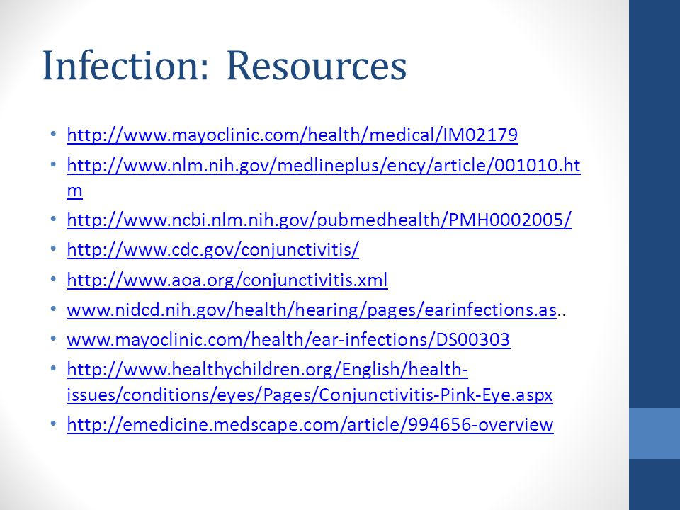 Infection: Resources http://www.mayoclinic.com/health/medical/IM02179