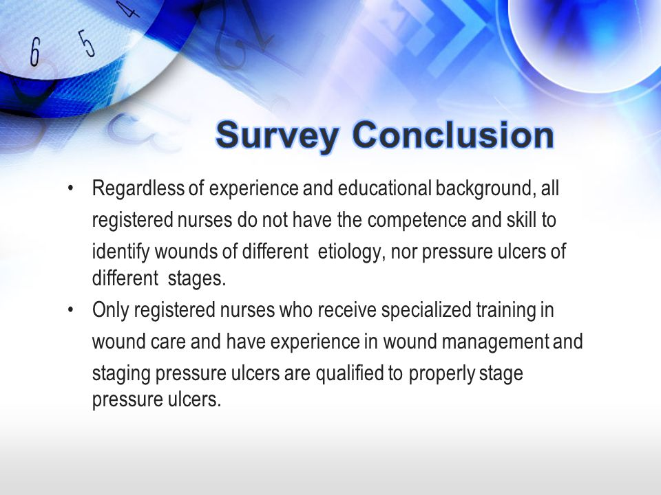 Survey Conclusion Regardless of experience and educational background, all. registered nurses do not have the competence and skill to.
