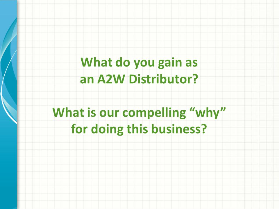 What is our compelling why for doing this business