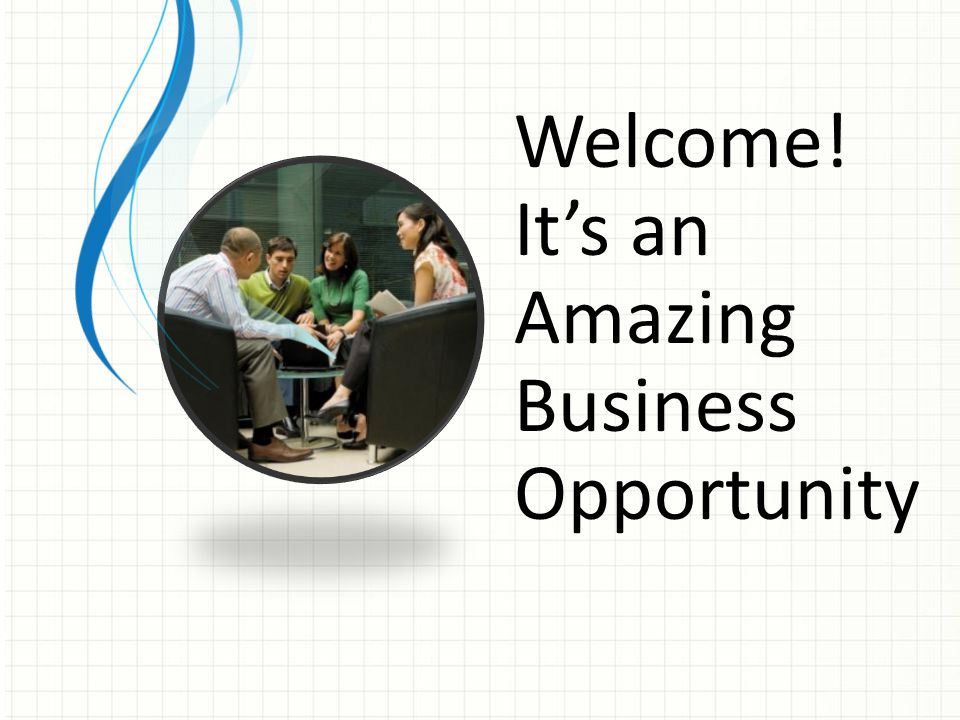 Welcome! It's an Amazing Business Opportunity