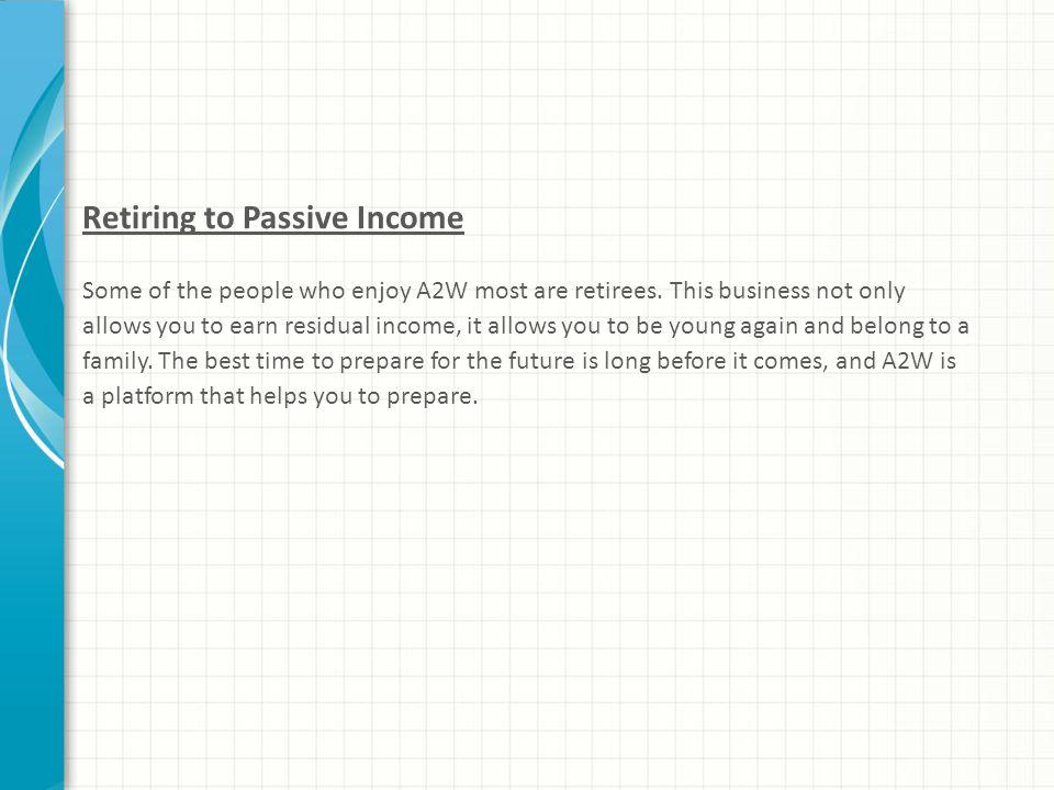 Retiring to Passive Income
