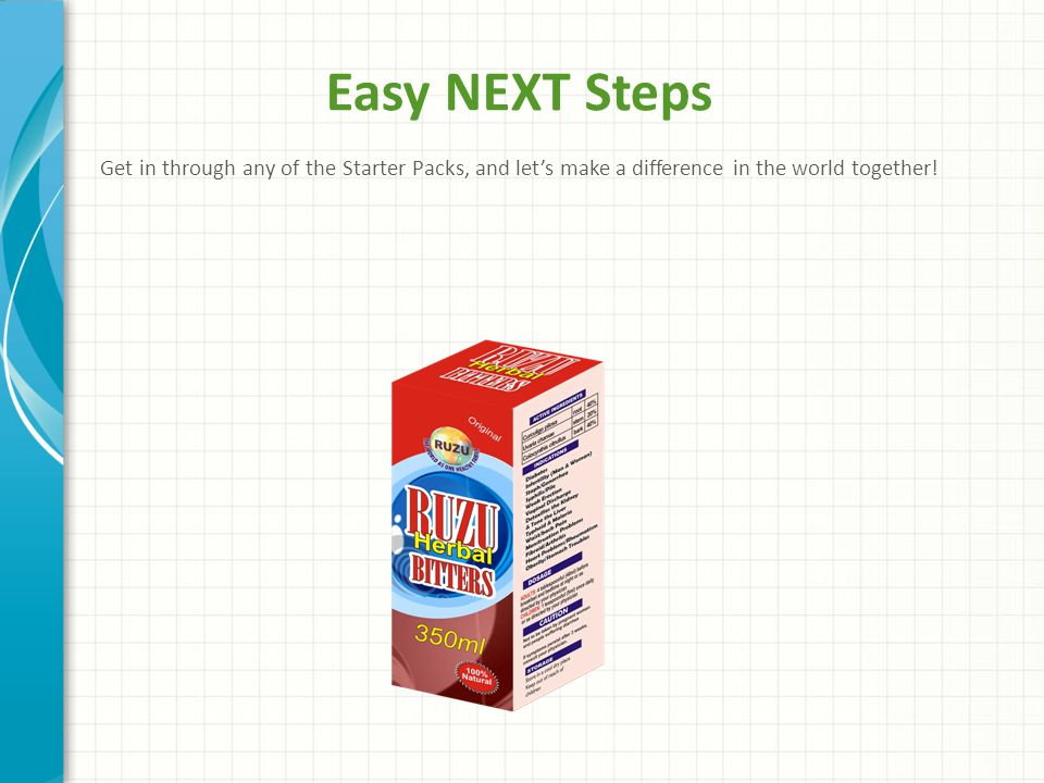 Easy NEXT Steps Get in through any of the Starter Packs, and let's make a difference in the world together!