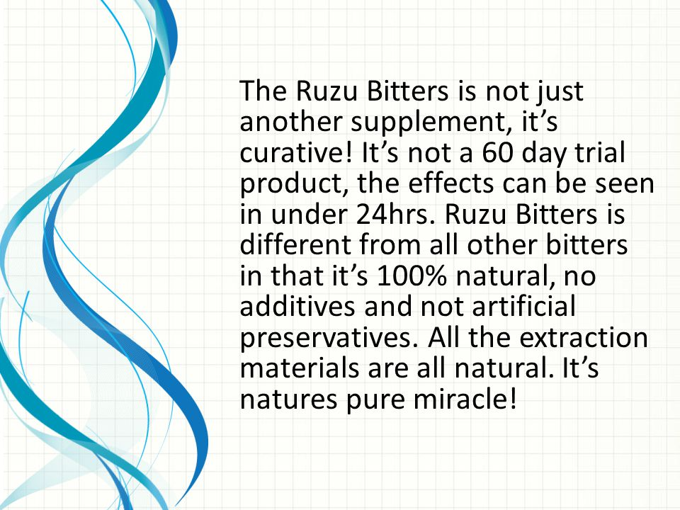 The Ruzu Bitters is not just another supplement, it's curative