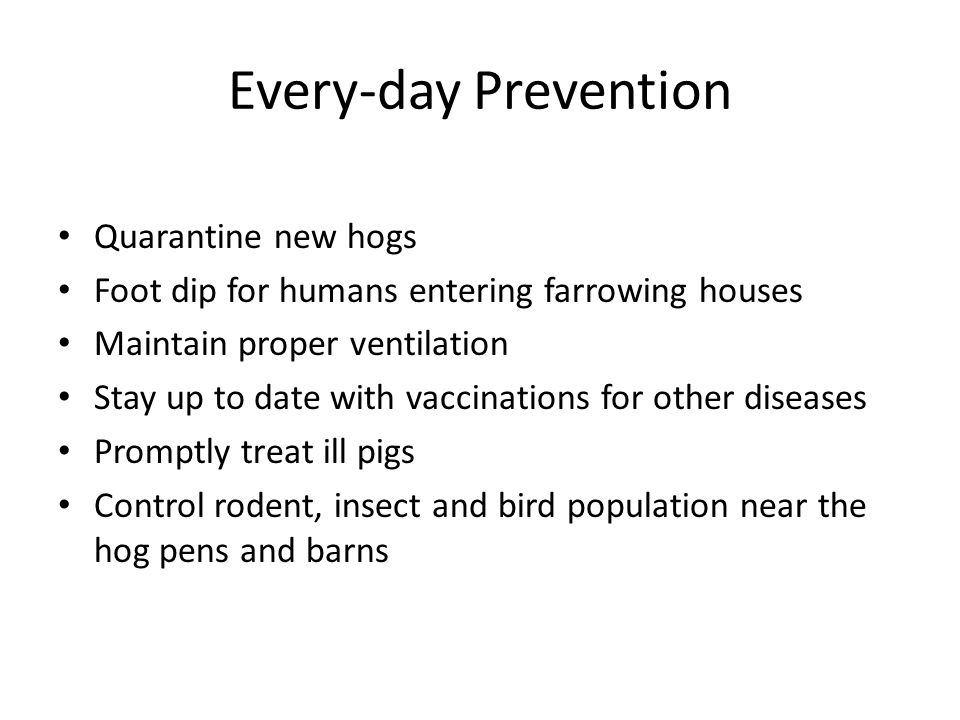 Every-day Prevention Quarantine new hogs