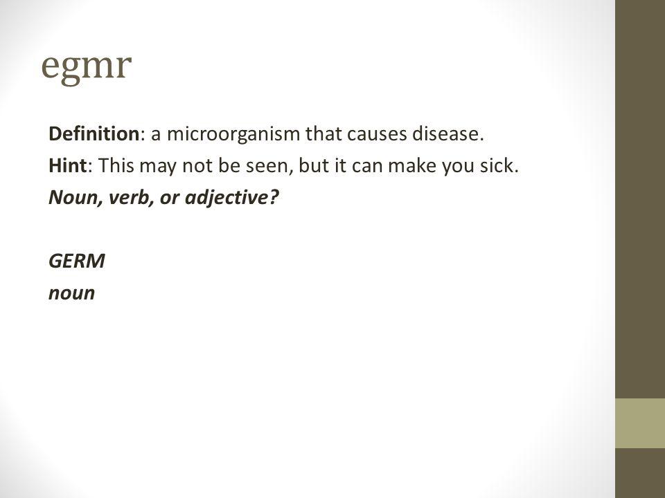 egmr Definition: a microorganism that causes disease.
