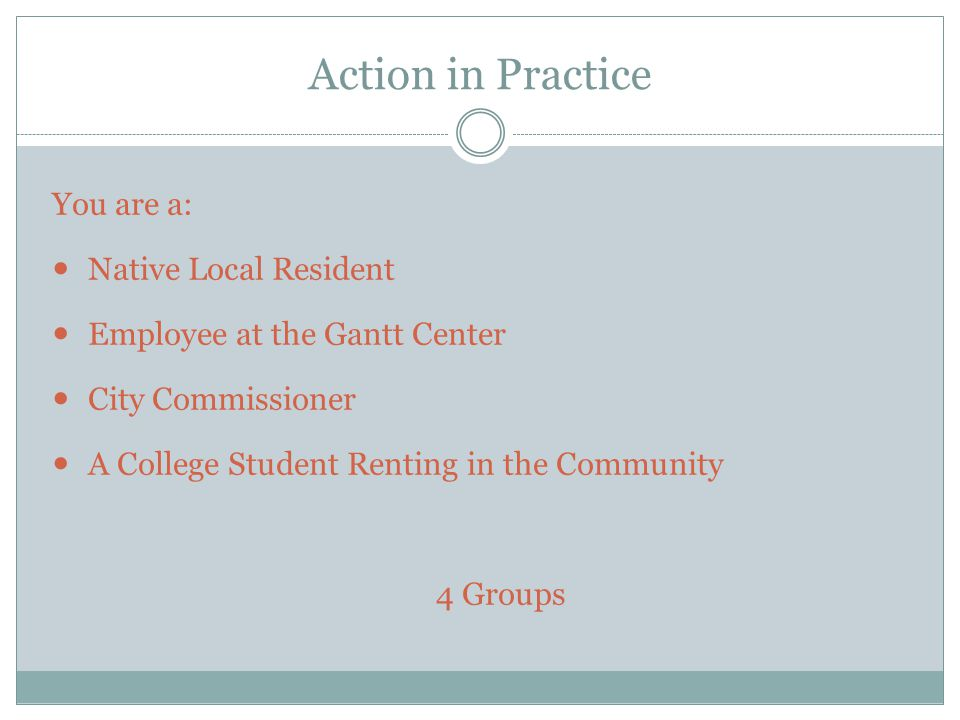 Action in Practice You are a: Native Local Resident