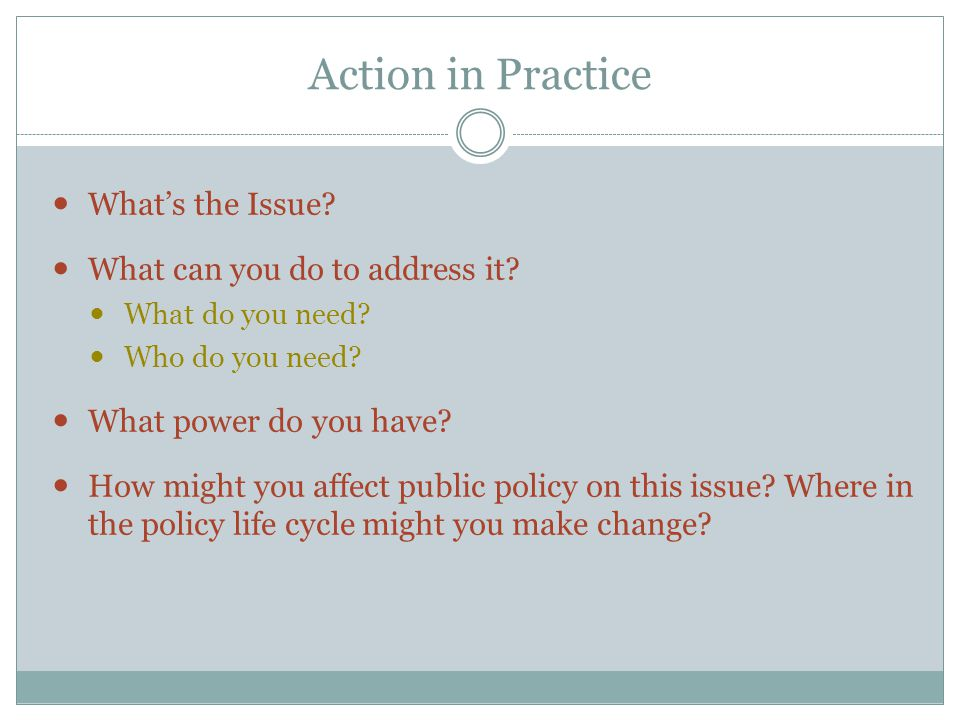 Action in Practice What's the Issue What can you do to address it