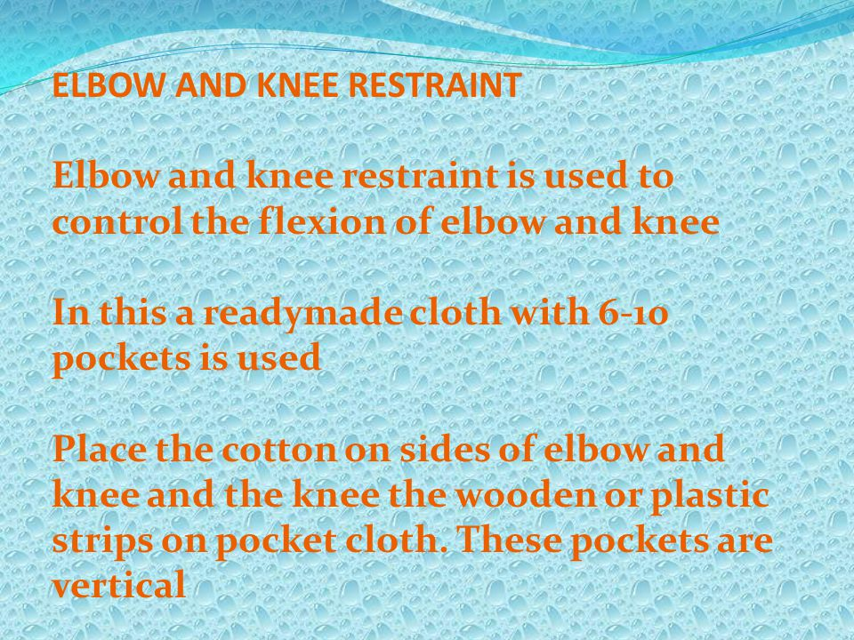 ELBOW AND KNEE RESTRAINT