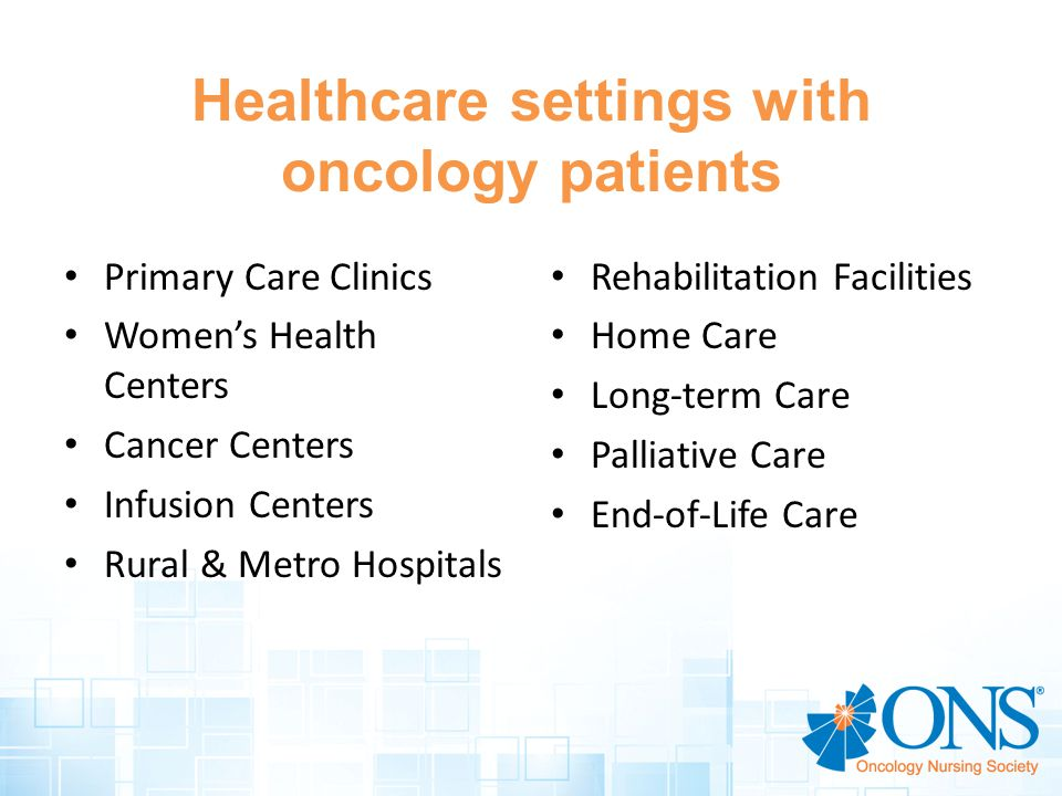 Healthcare settings with oncology patients