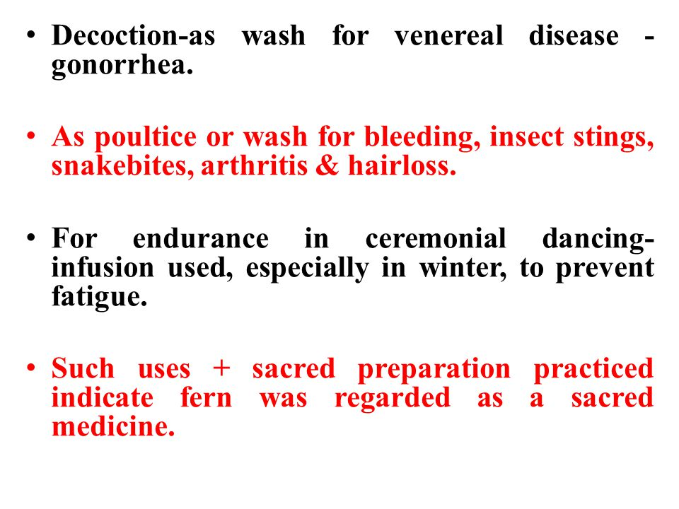 Decoction-as wash for venereal disease -gonorrhea.