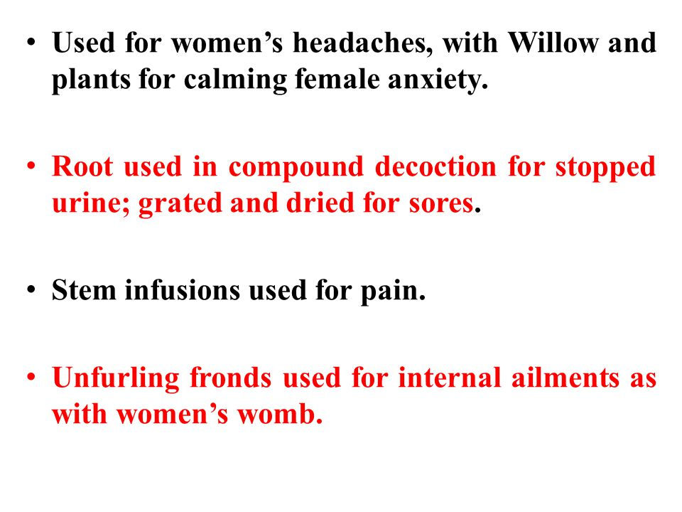 Used for women's headaches, with Willow and plants for calming female anxiety.