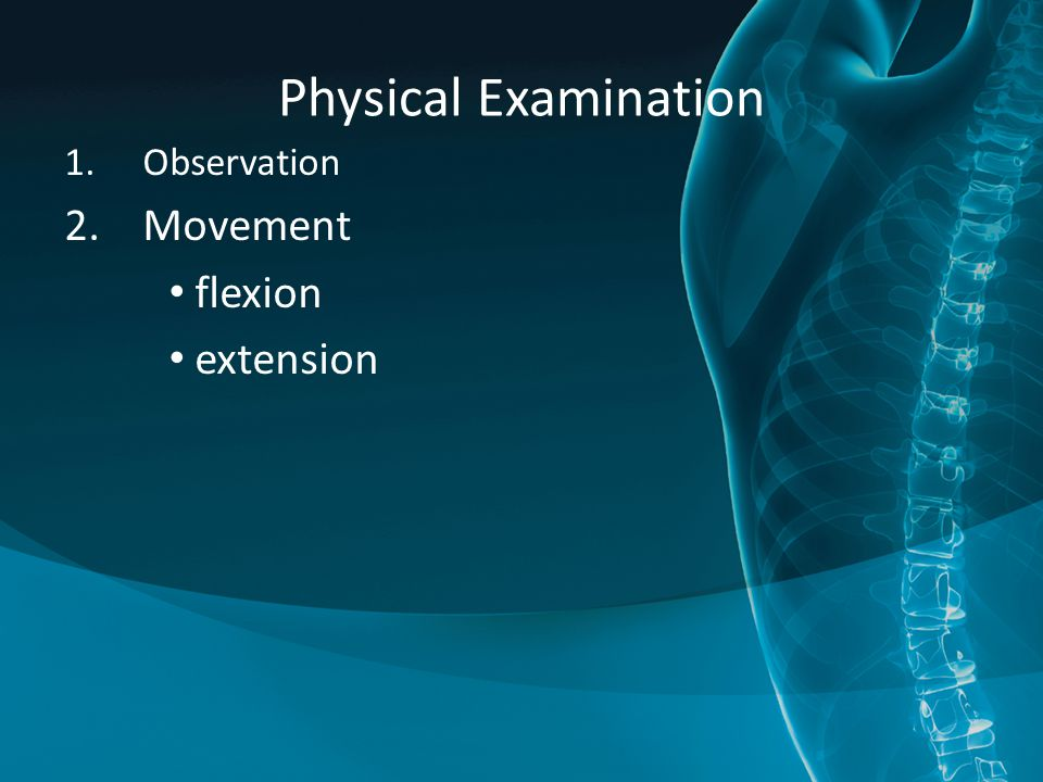 Physical Examination Observation Movement flexion extension