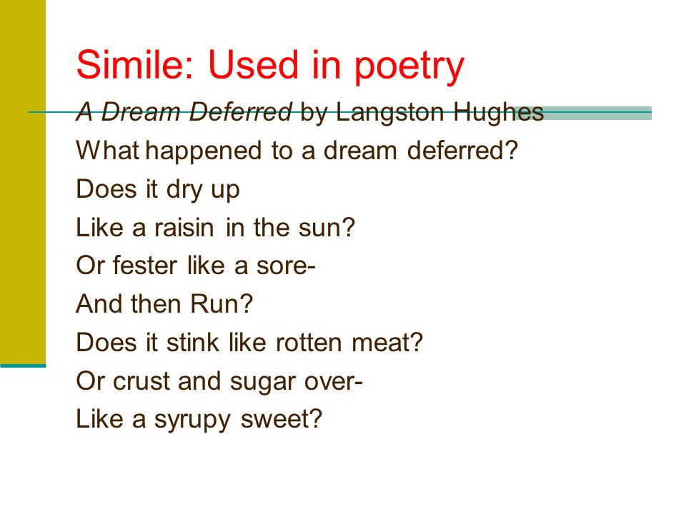 Simile: Used in poetry