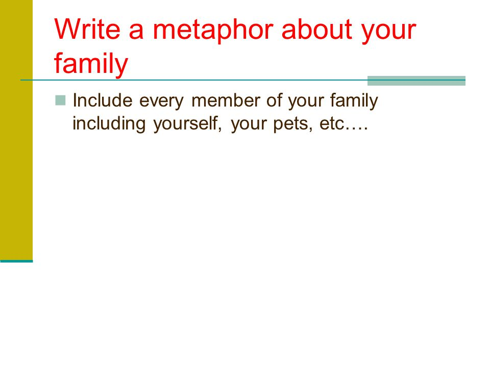 Write a metaphor about your family