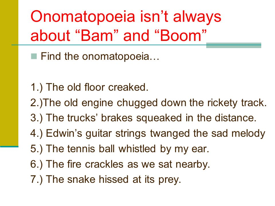 Onomatopoeia isn't always about Bam and Boom
