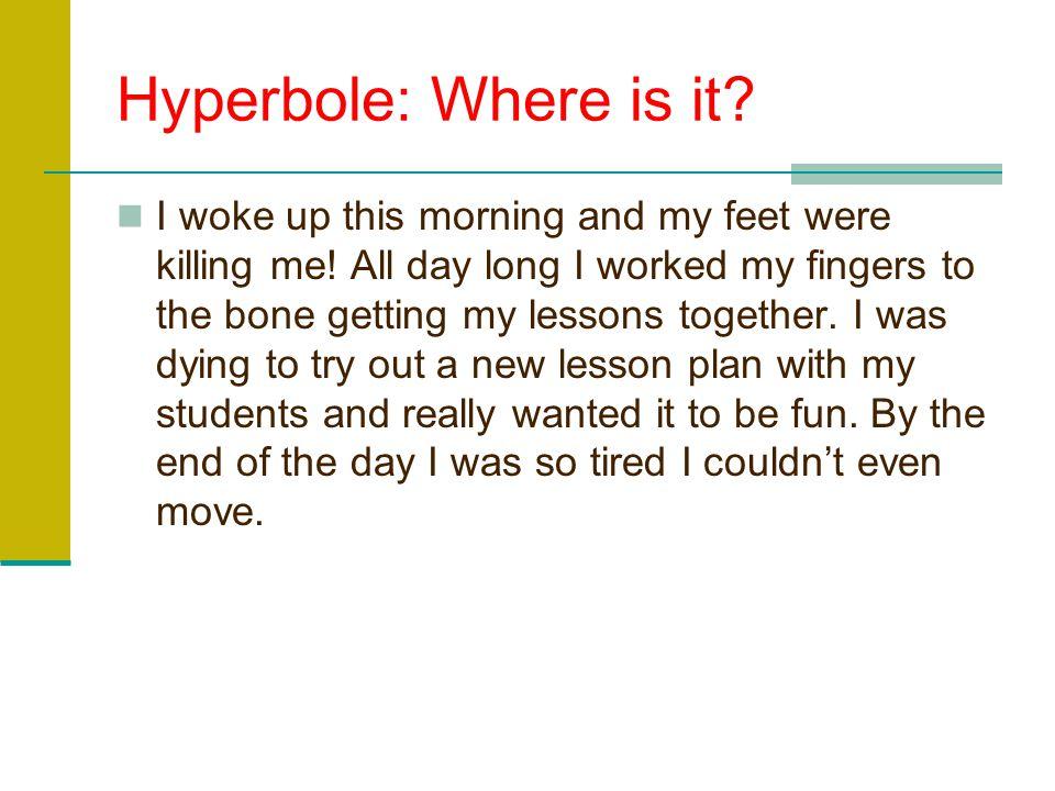 Hyperbole: Where is it