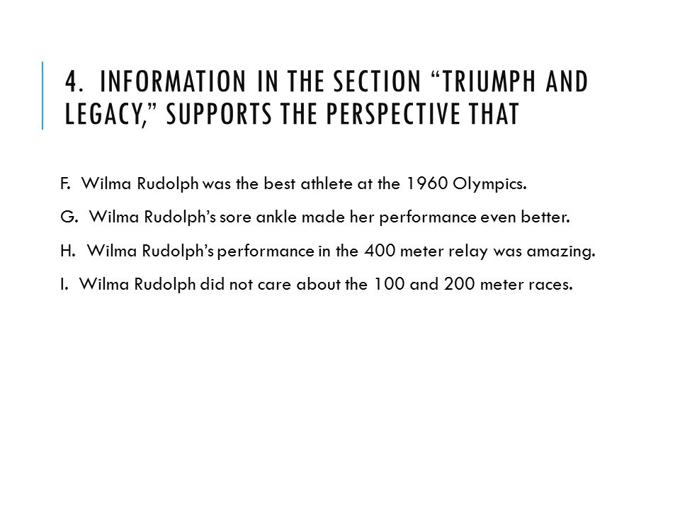4. Information in the section Triumph and Legacy, supports the perspective that