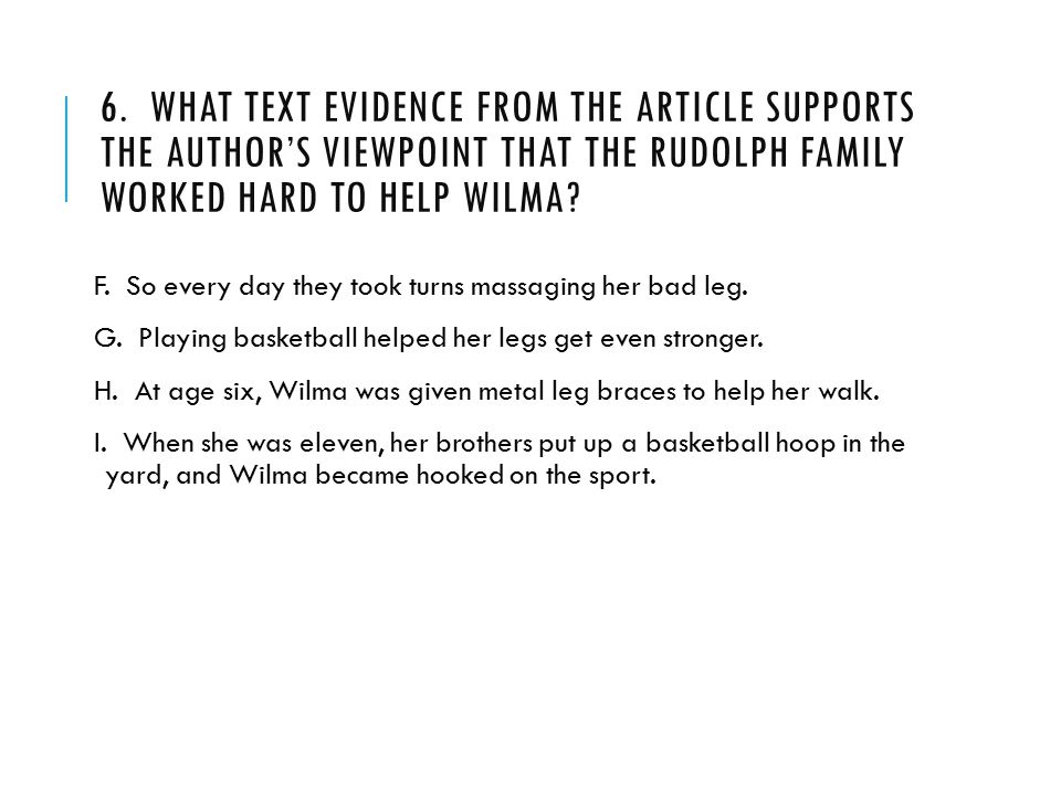 6. What text evidence from the article supports the author's viewpoint that the Rudolph family worked hard to help Wilma