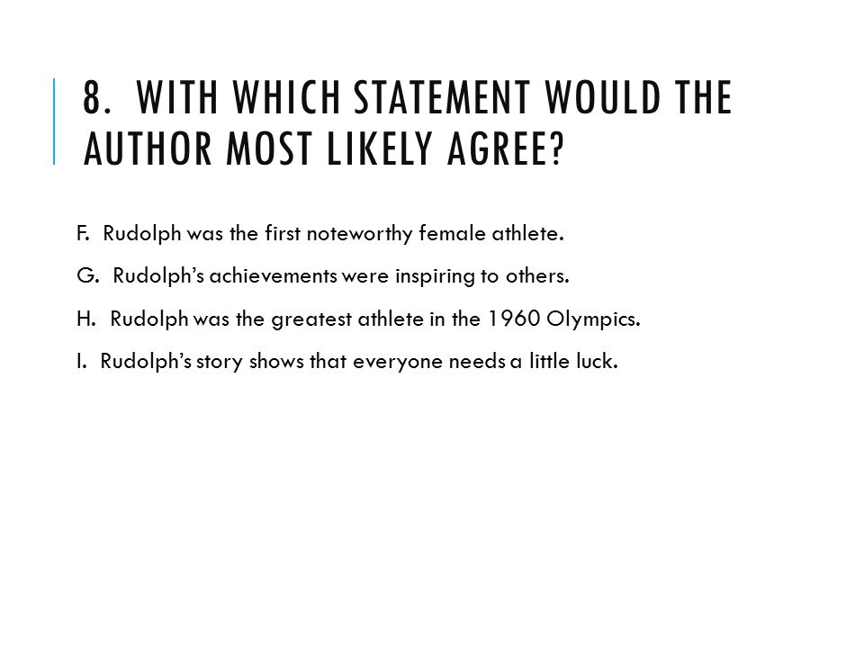 8. With which statement would the author most likely agree