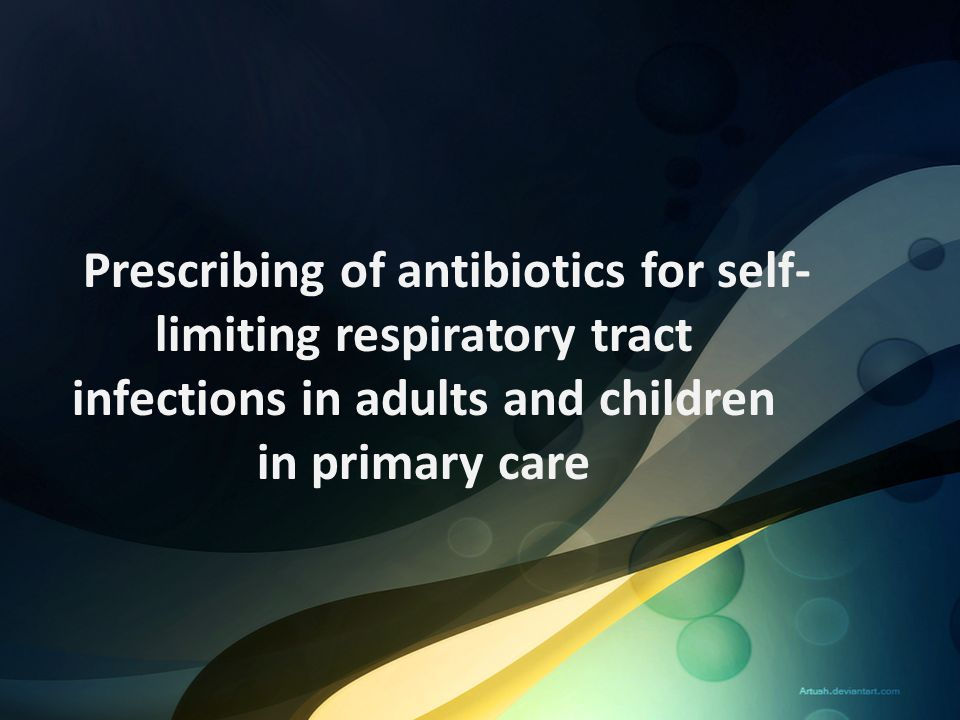 Prescribing of antibiotics for self-limiting respiratory tract infections in adults and children in primary care