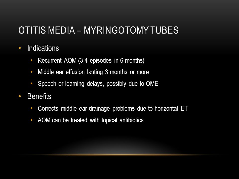 Otitis media – myringotomy tubes