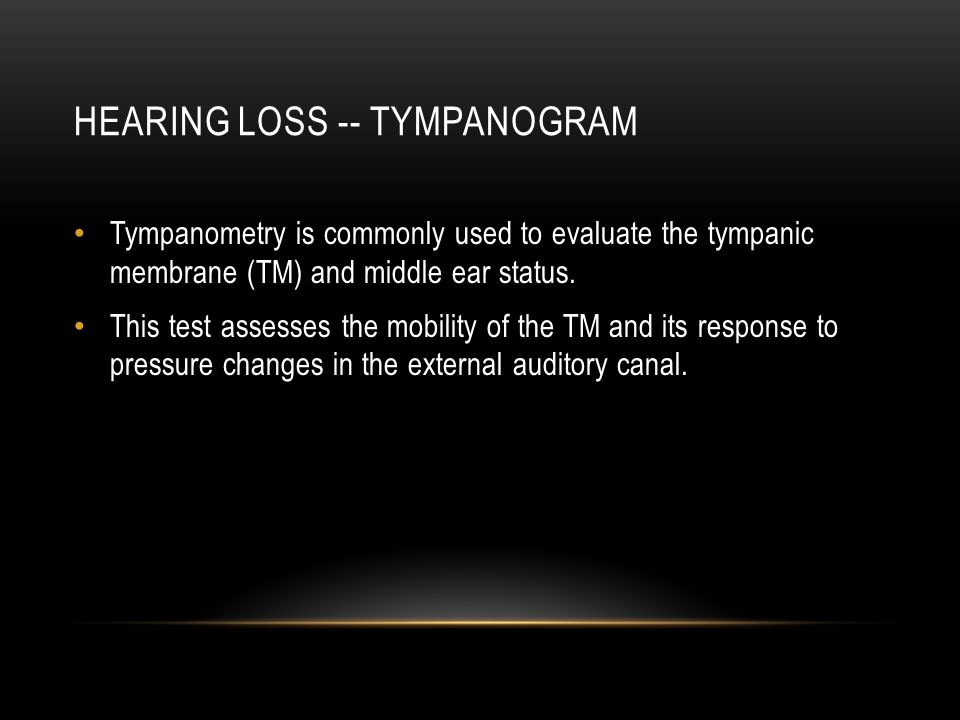 Hearing loss -- tympanogram