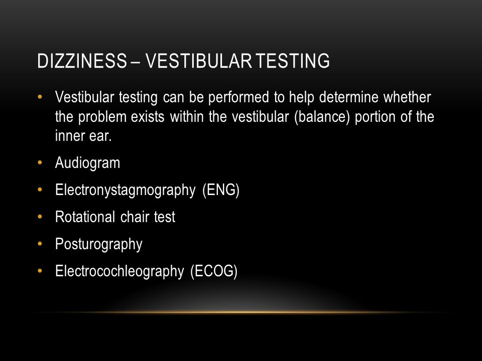 Dizziness – vestibular testing