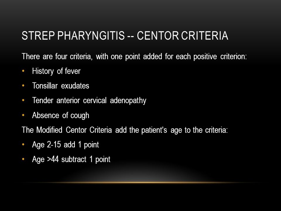Strep pharyngitis -- centor criteria