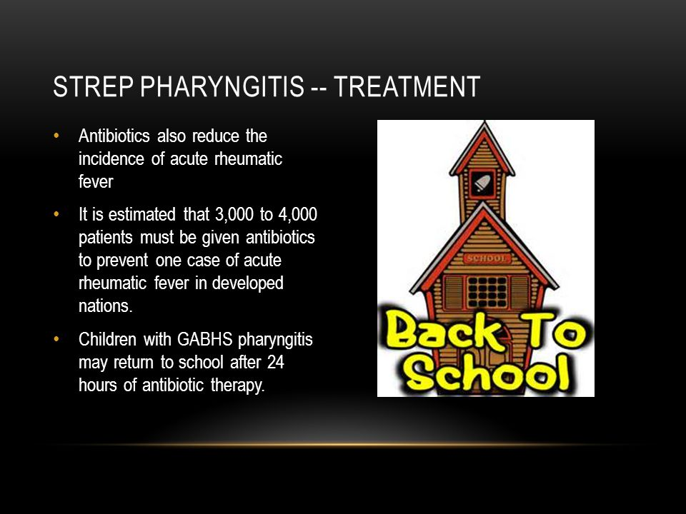 Strep pharyngitis -- treatment