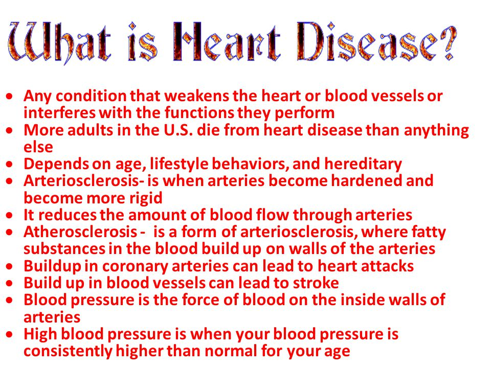 Any condition that weakens the heart or blood vessels or interferes with the functions they perform