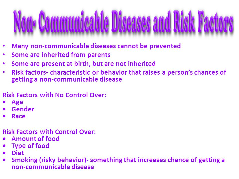 Many non-communicable diseases cannot be prevented