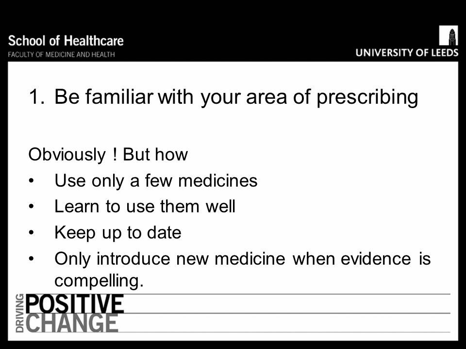 Be familiar with your area of prescribing