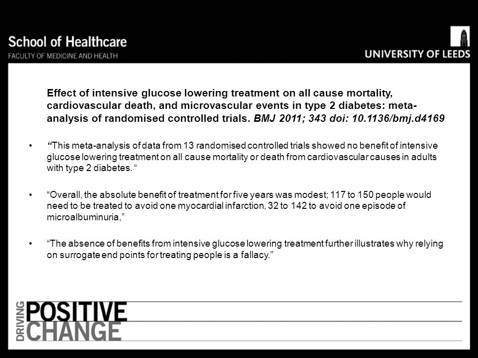 Effect of intensive glucose lowering treatment on all cause mortality, cardiovascular death, and microvascular events in type 2 diabetes: meta-analysis of randomised controlled trials. BMJ 2011; 343 doi: 10.1136/bmj.d4169