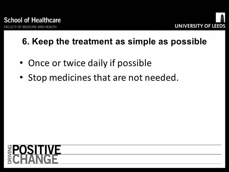6. Keep the treatment as simple as possible
