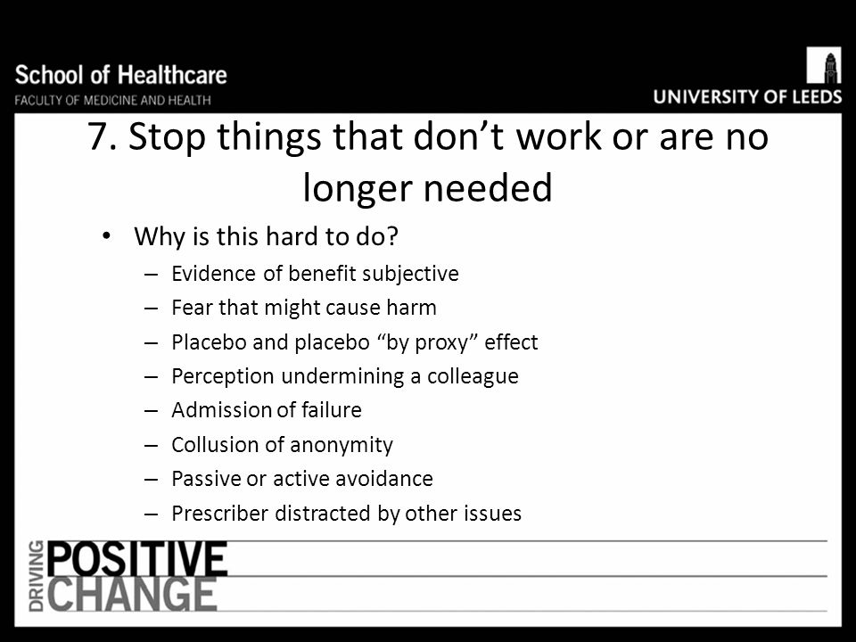 7. Stop things that don't work or are no longer needed