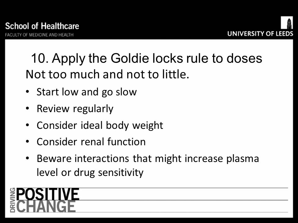10. Apply the Goldie locks rule to doses