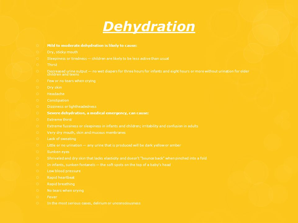 Dehydration Mild to moderate dehydration is likely to cause: