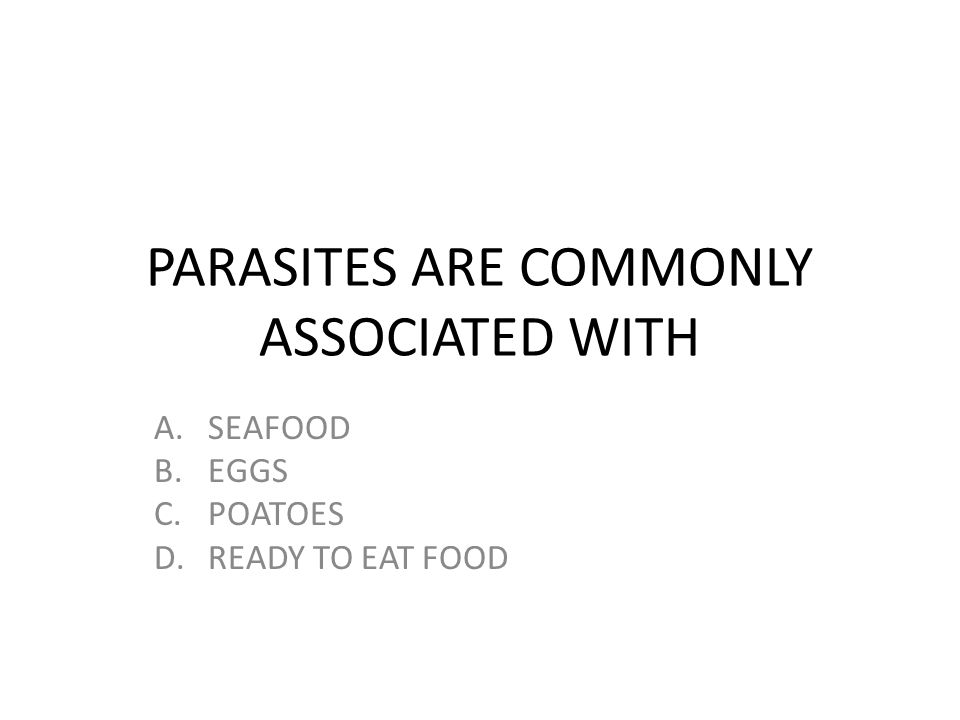 PARASITES ARE COMMONLY ASSOCIATED WITH