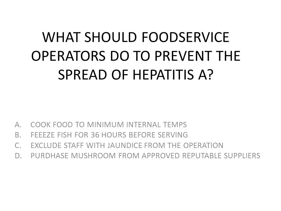 WHAT SHOULD FOODSERVICE OPERATORS DO TO PREVENT THE SPREAD OF HEPATITIS A