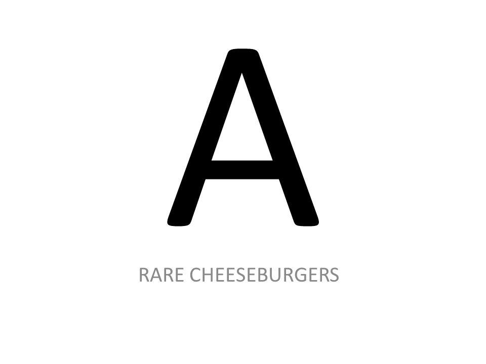 A RARE CHEESEBURGERS