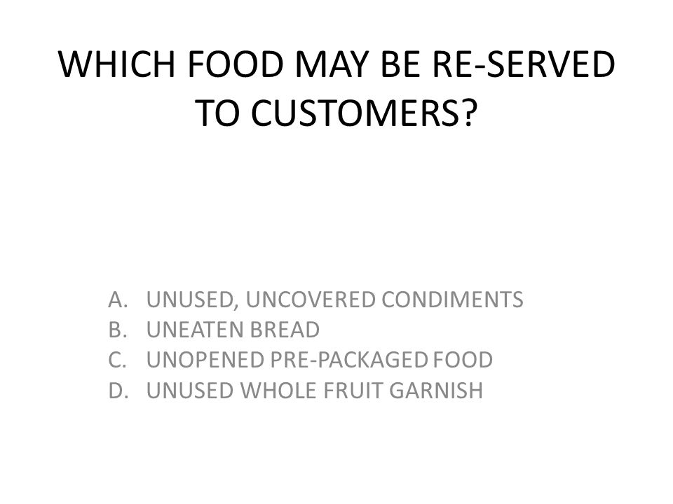 WHICH FOOD MAY BE RE-SERVED TO CUSTOMERS