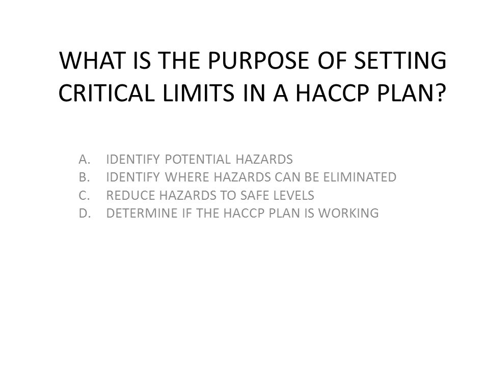 WHAT IS THE PURPOSE OF SETTING CRITICAL LIMITS IN A HACCP PLAN
