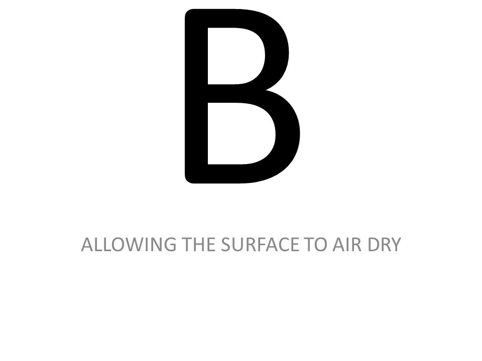 ALLOWING THE SURFACE TO AIR DRY