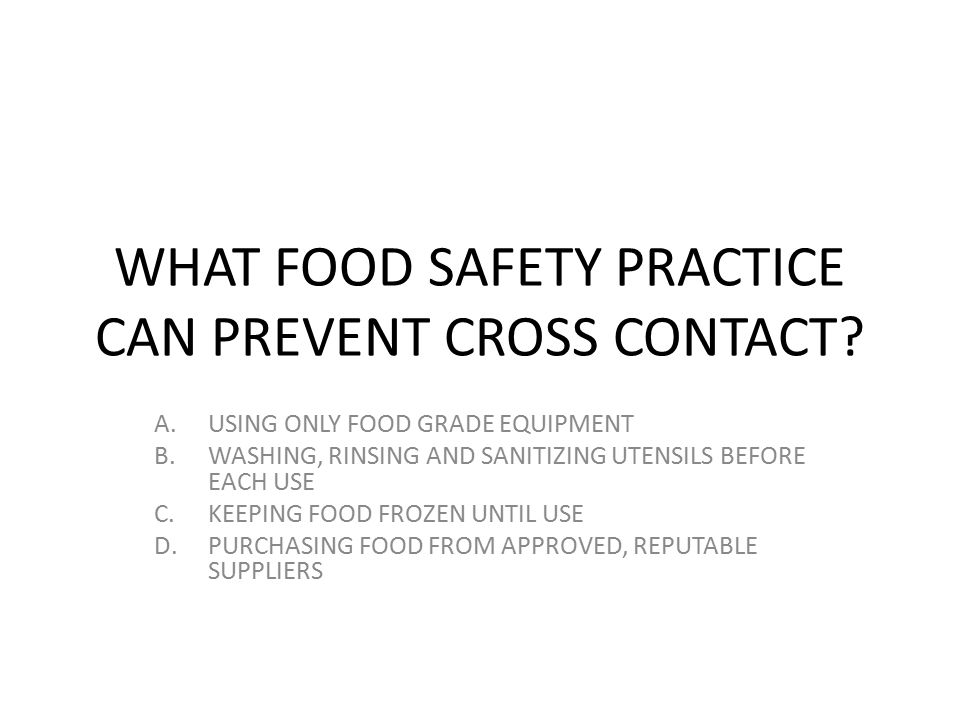 WHAT FOOD SAFETY PRACTICE CAN PREVENT CROSS CONTACT
