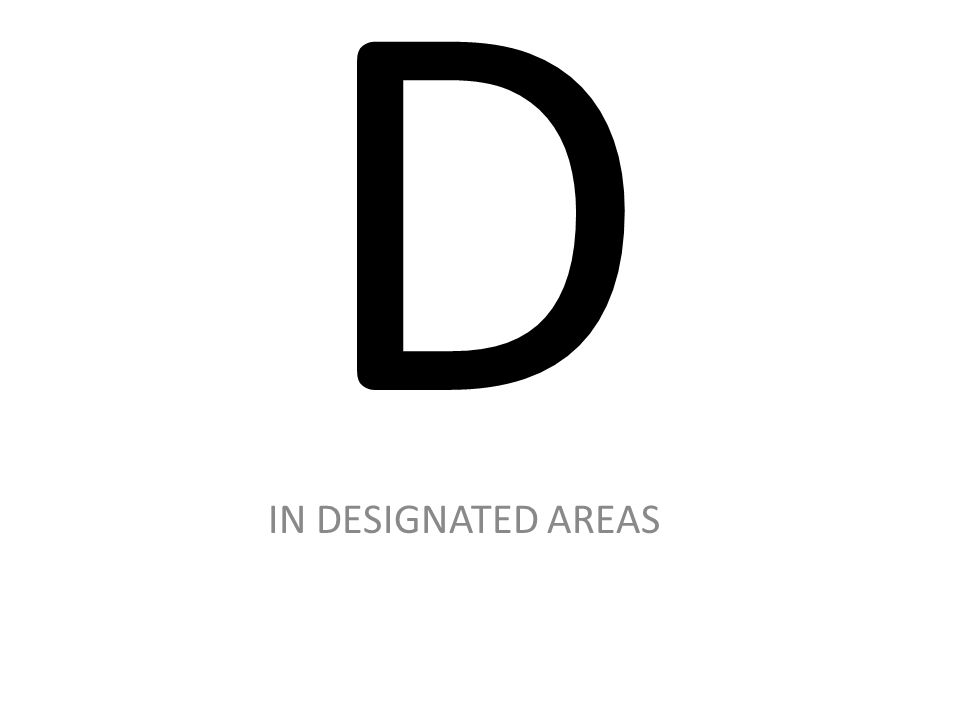 D IN DESIGNATED AREAS