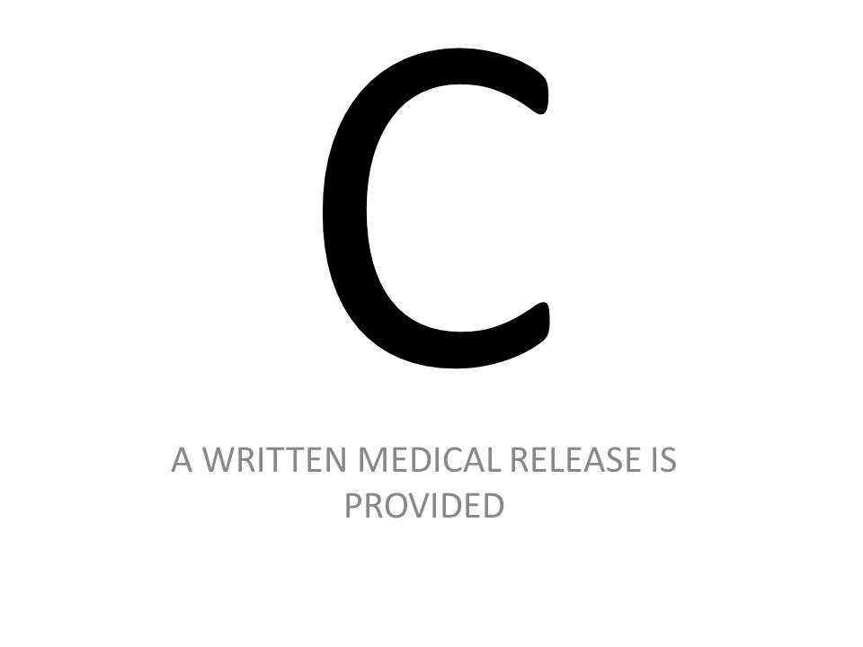 A WRITTEN MEDICAL RELEASE IS PROVIDED